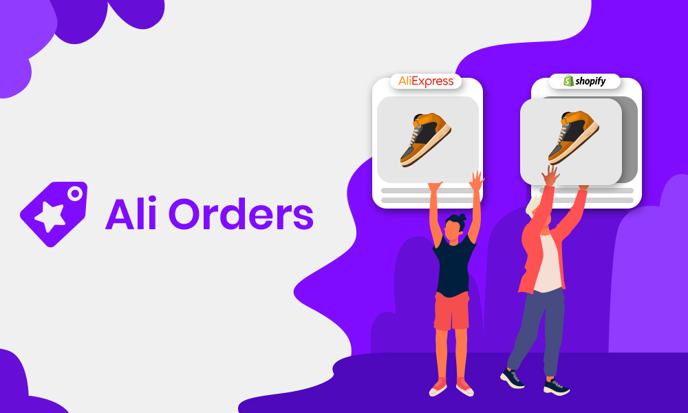 Ali Orders: An important app for every Shopify store to increase more sales in 2020
