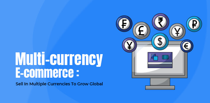 Selling in multi-currency-to-grow-cross-border-selling